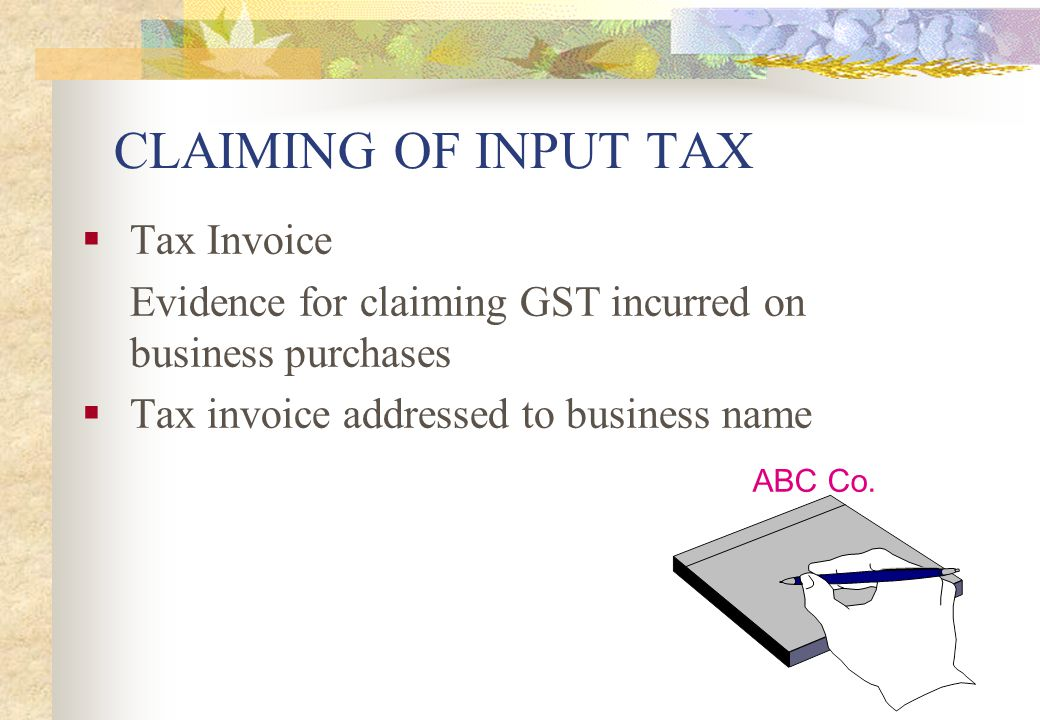 CLAIMING OF INPUT TAX Tax Invoice