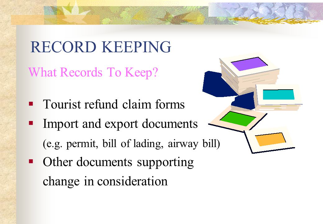 RECORD KEEPING What Records To Keep Tourist refund claim forms