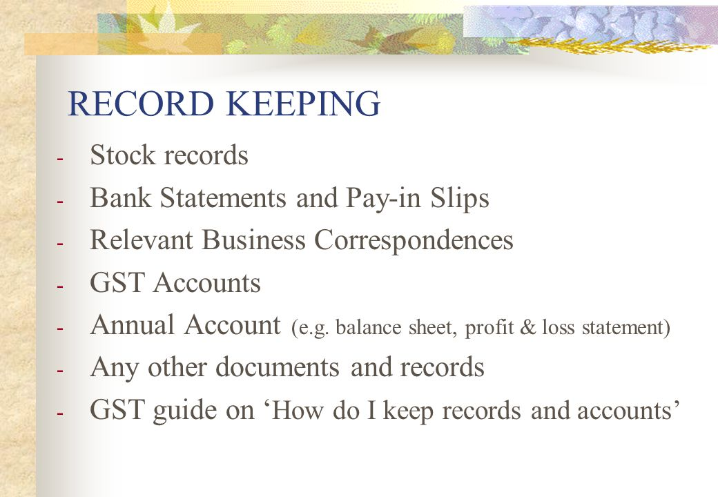 RECORD KEEPING Stock records Bank Statements and Pay-in Slips