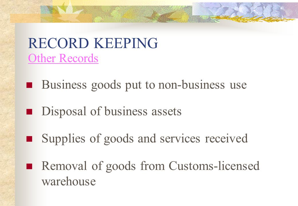 RECORD KEEPING Business goods put to non-business use