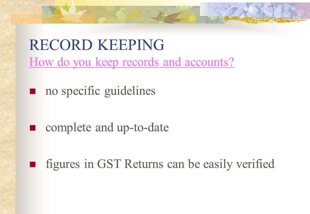 RECORD KEEPING How do you keep records and accounts