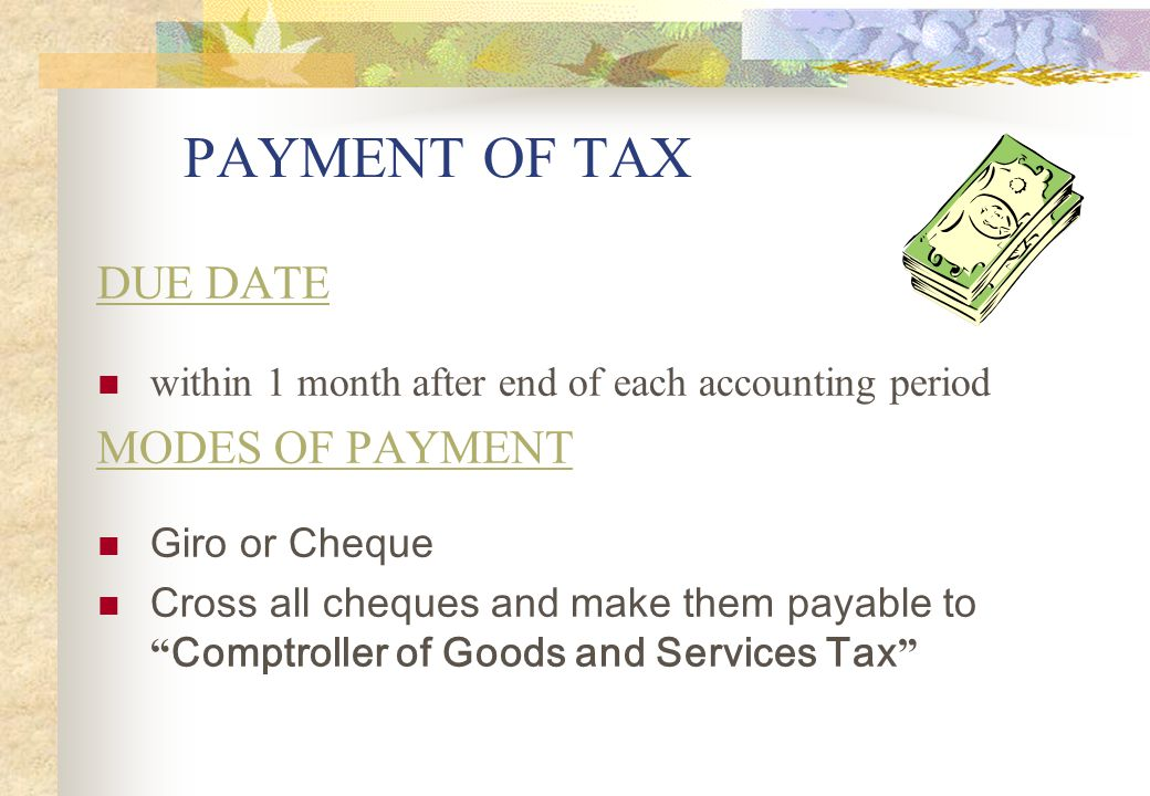 PAYMENT OF TAX DUE DATE MODES OF PAYMENT