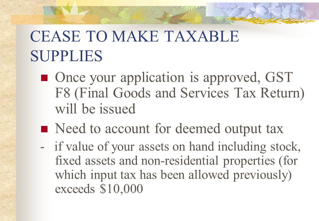 CEASE TO MAKE TAXABLE SUPPLIES