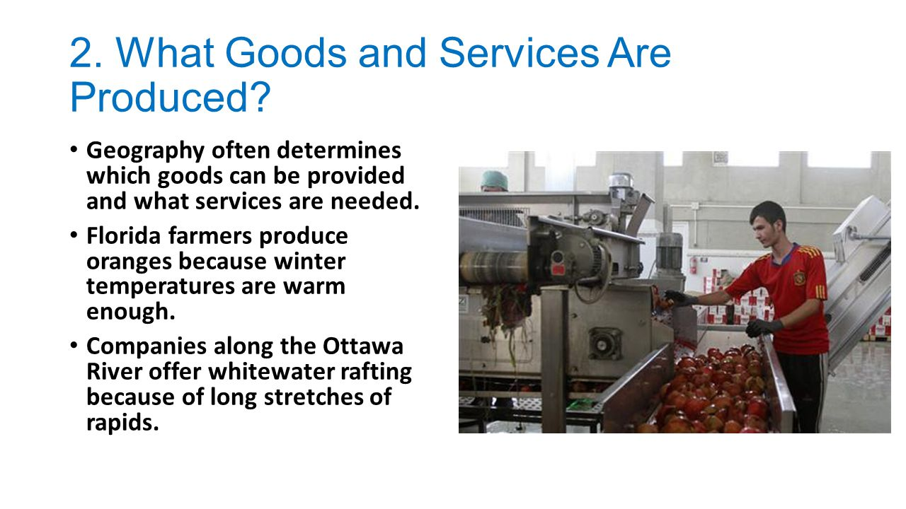 2. What Goods and Services Are Produced