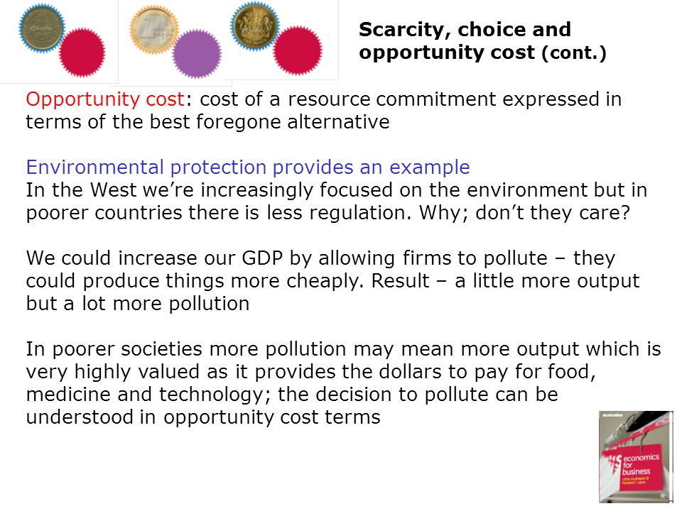 Scarcity, choice and opportunity cost (cont.)
