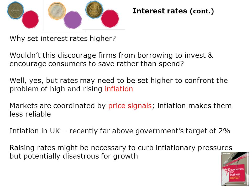 Interest rates (cont.) Why set interest rates higher