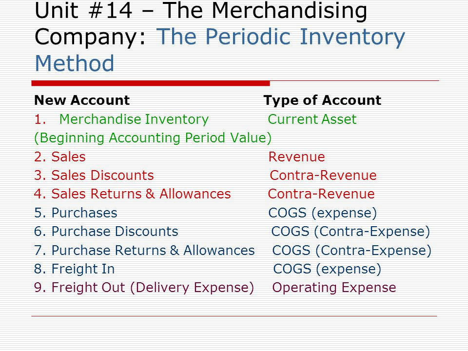 Unit #14 – The Merchandising Company: The Periodic Inventory Method