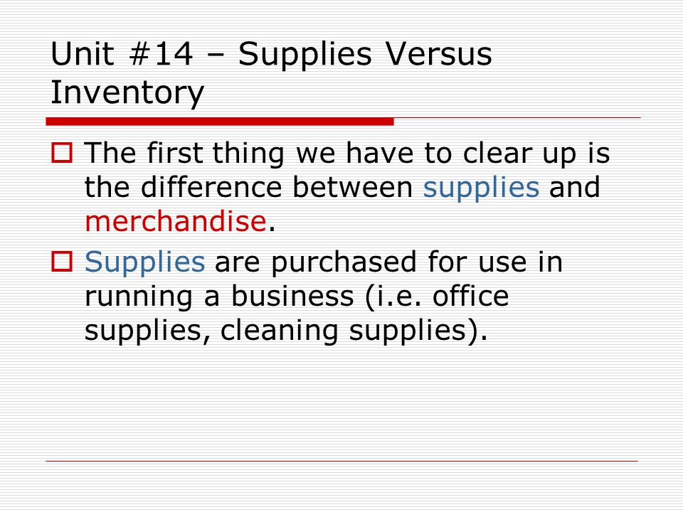 Unit #14 – Supplies Versus Inventory