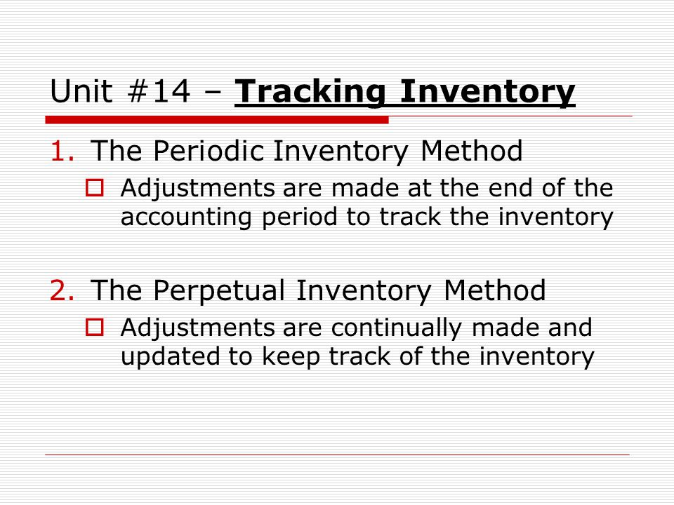 Unit #14 – Tracking Inventory