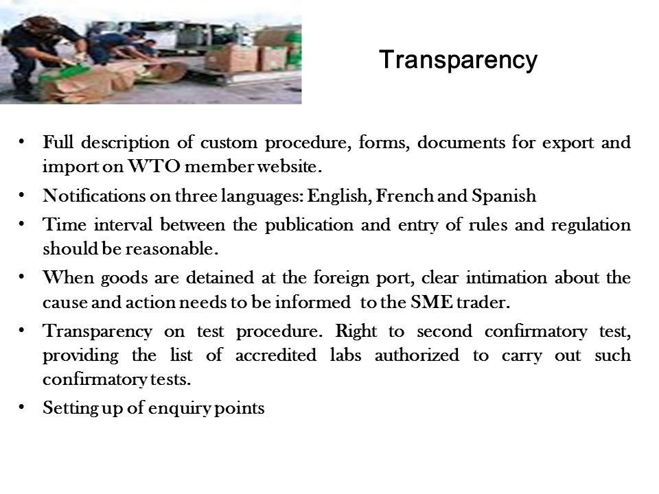 Transparency Full description of custom procedure, forms, documents for export and import on WTO member website.