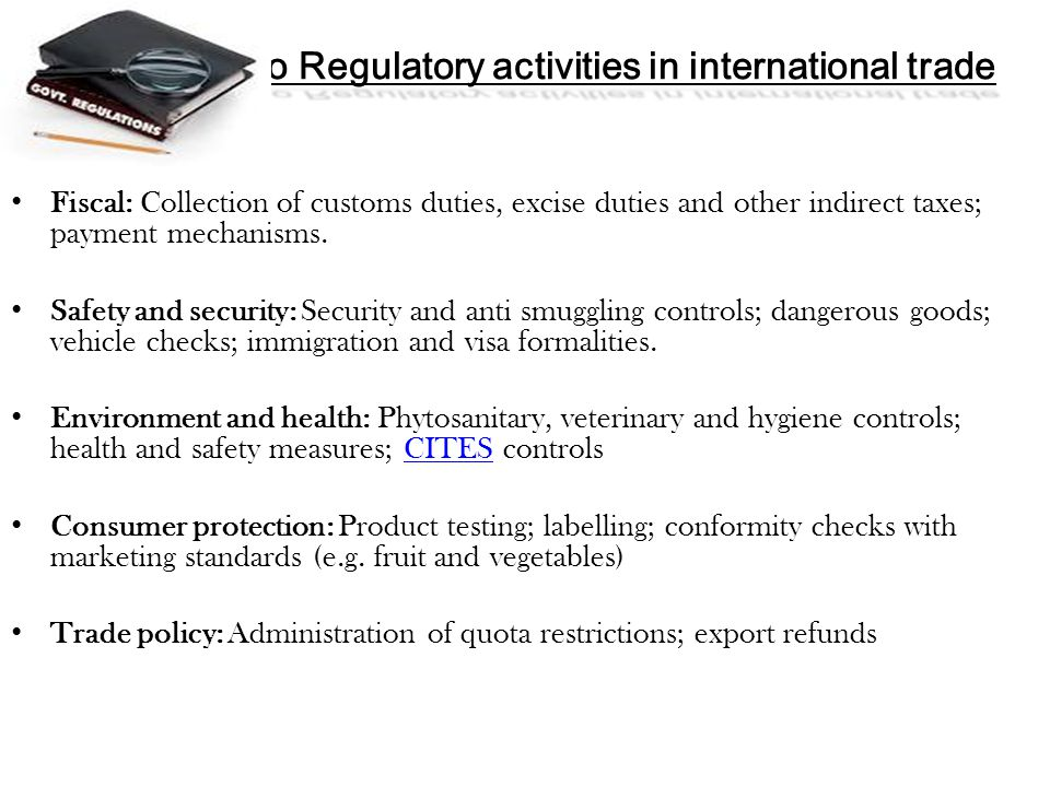 Examples o Regulatory activities in international trade