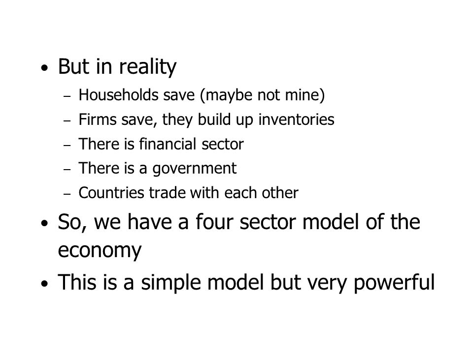 So, we have a four sector model of the economy