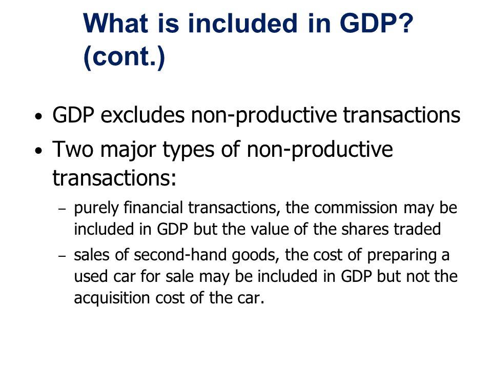 What is included in GDP (cont.)