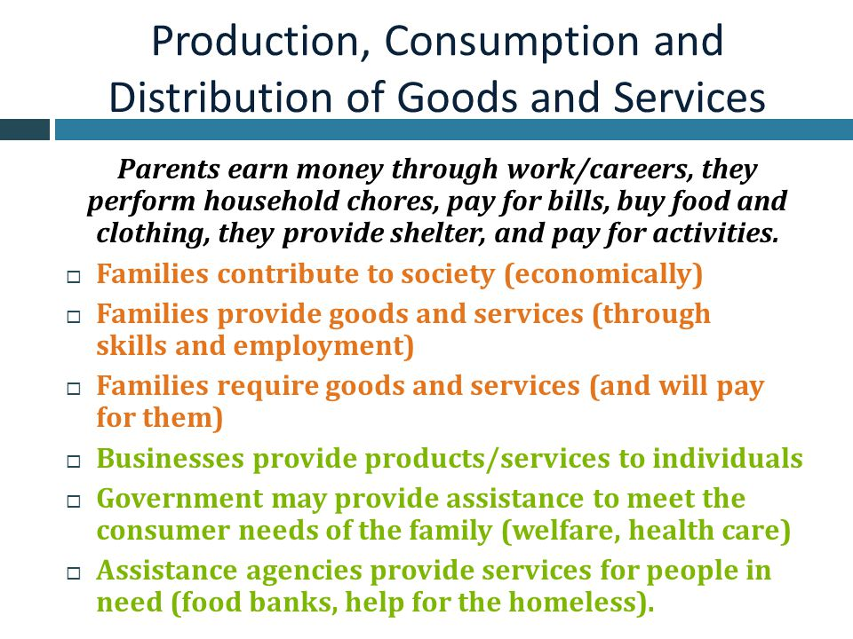 Production, Consumption and Distribution of Goods and Services