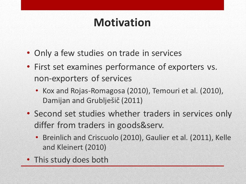 Motivation Only a few studies on trade in services