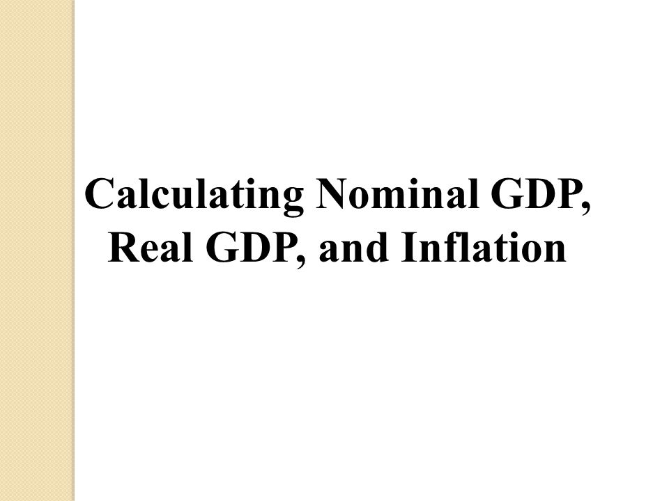 Calculating Nominal GDP, Real GDP, and Inflation