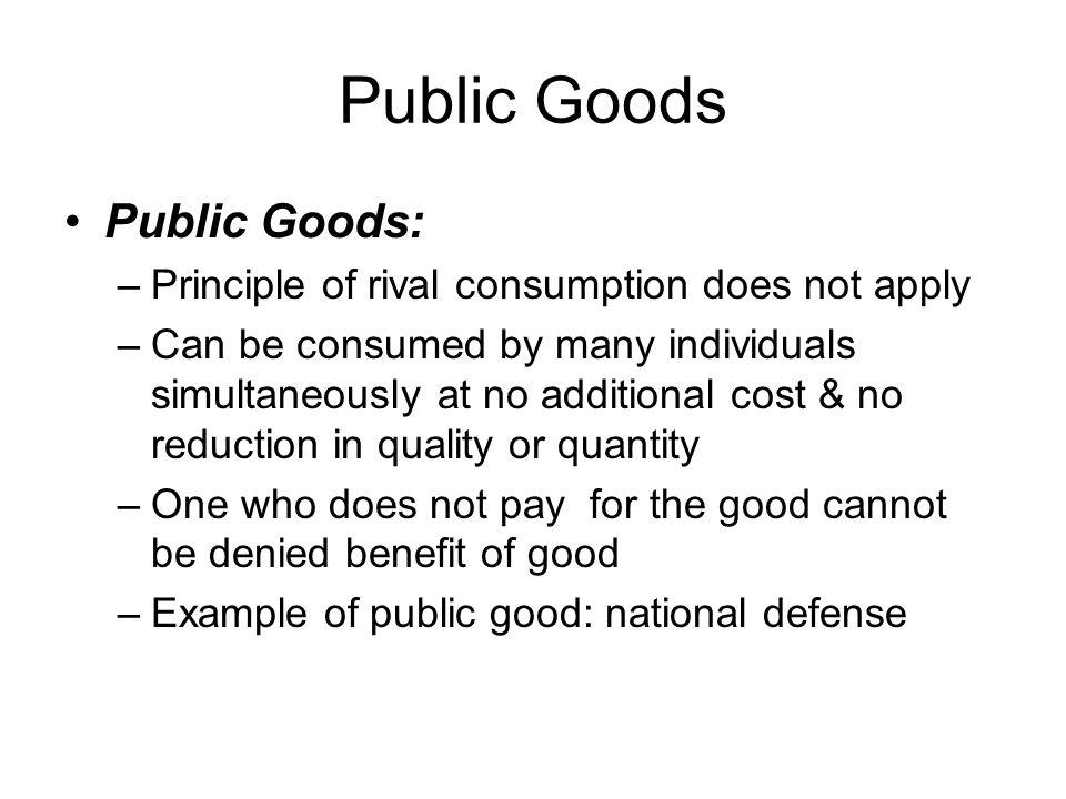 Public Goods Public Goods: