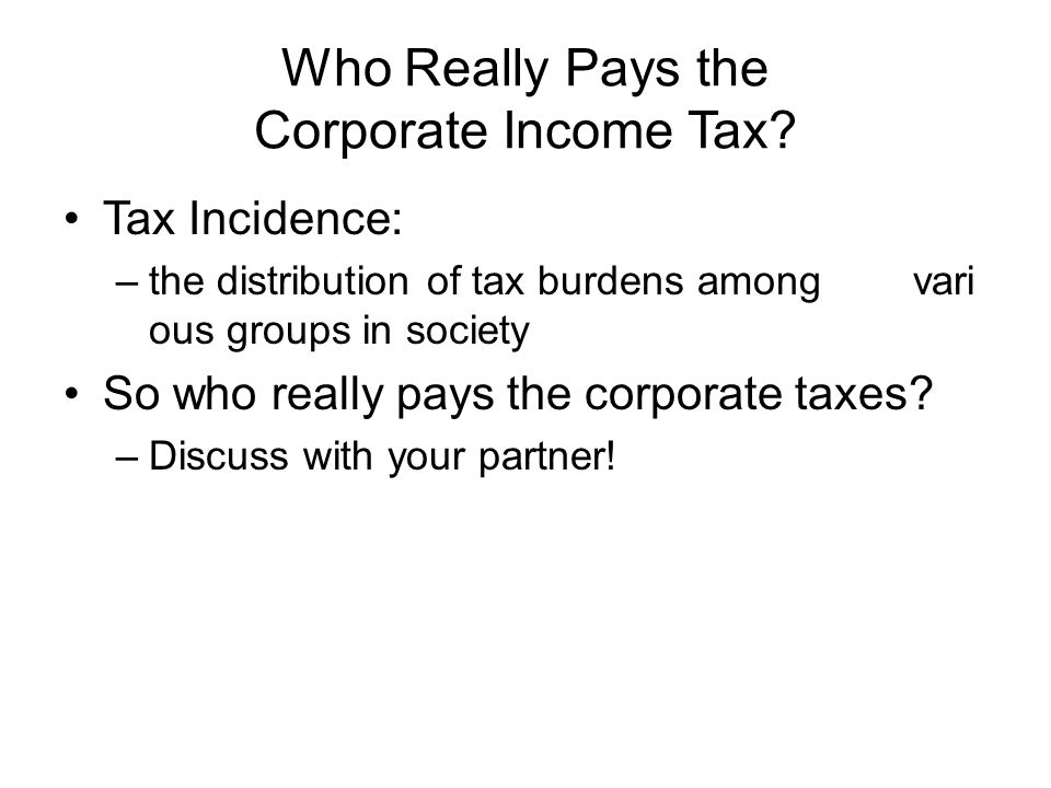 Who Really Pays the Corporate Income Tax