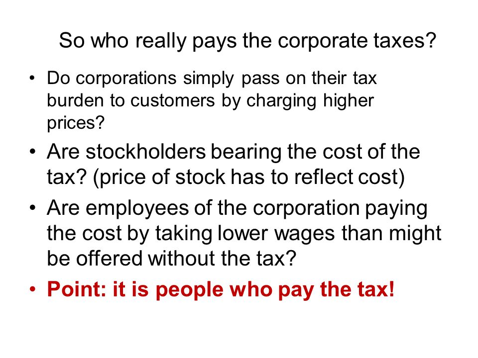So who really pays the corporate taxes