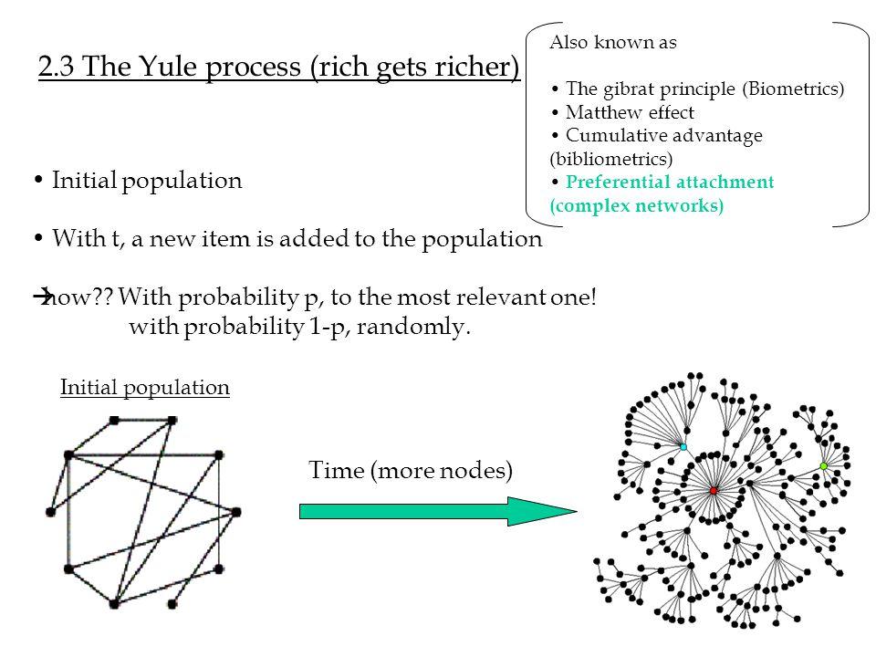 2.3 The Yule process (rich gets richer)