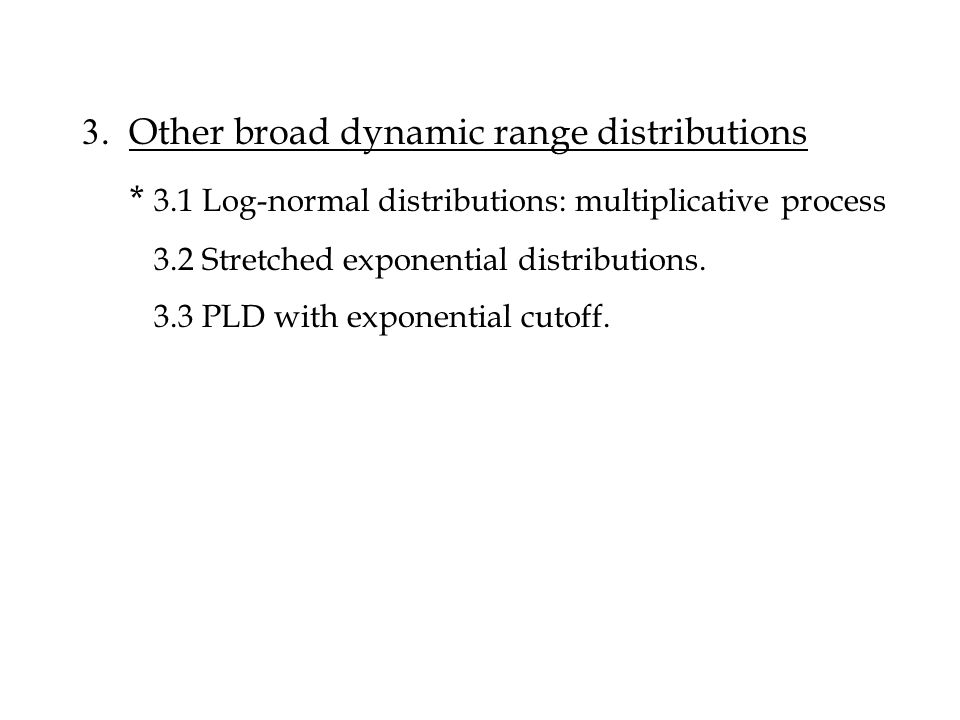 3. Other broad dynamic range distributions
