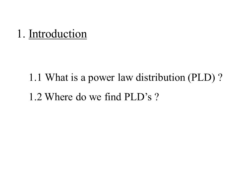 1.1 What is a power law distribution (PLD)