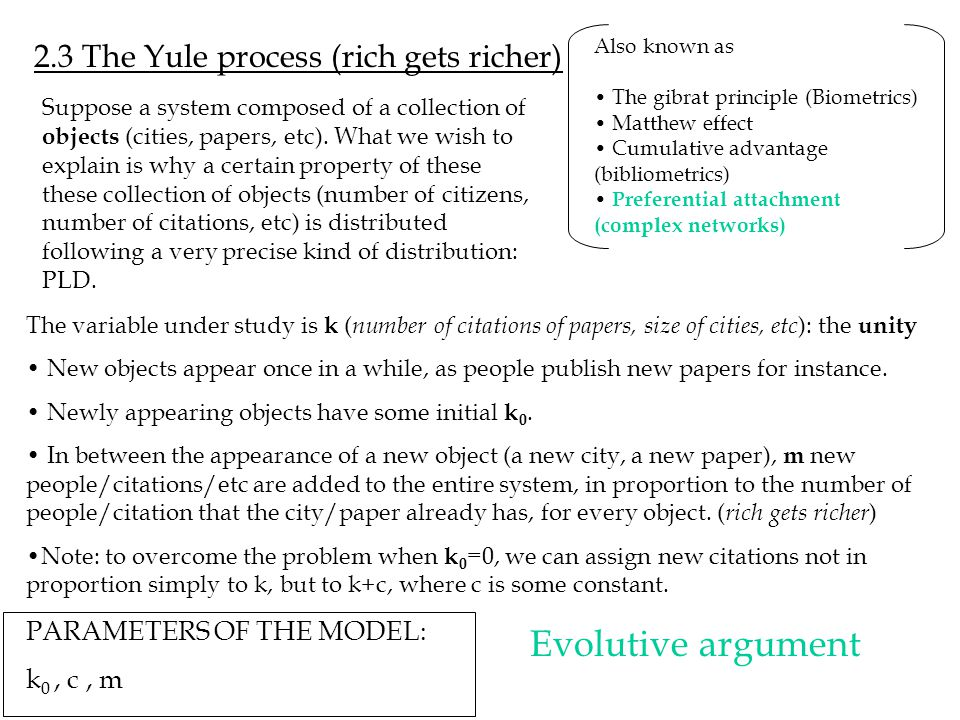 Evolutive argument 2.3 The Yule process (rich gets richer)