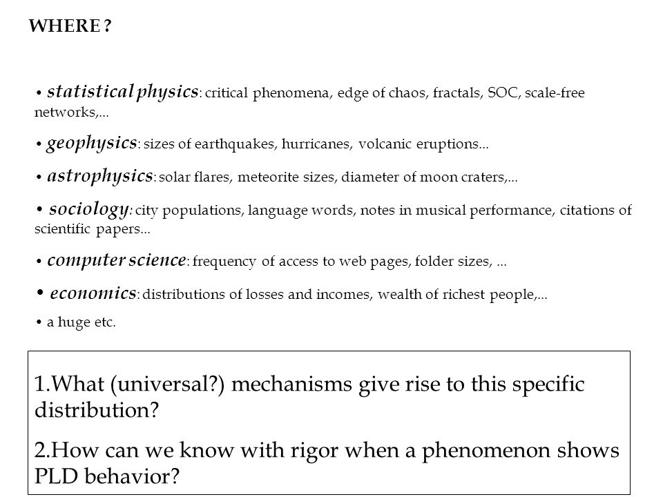 What (universal ) mechanisms give rise to this specific distribution