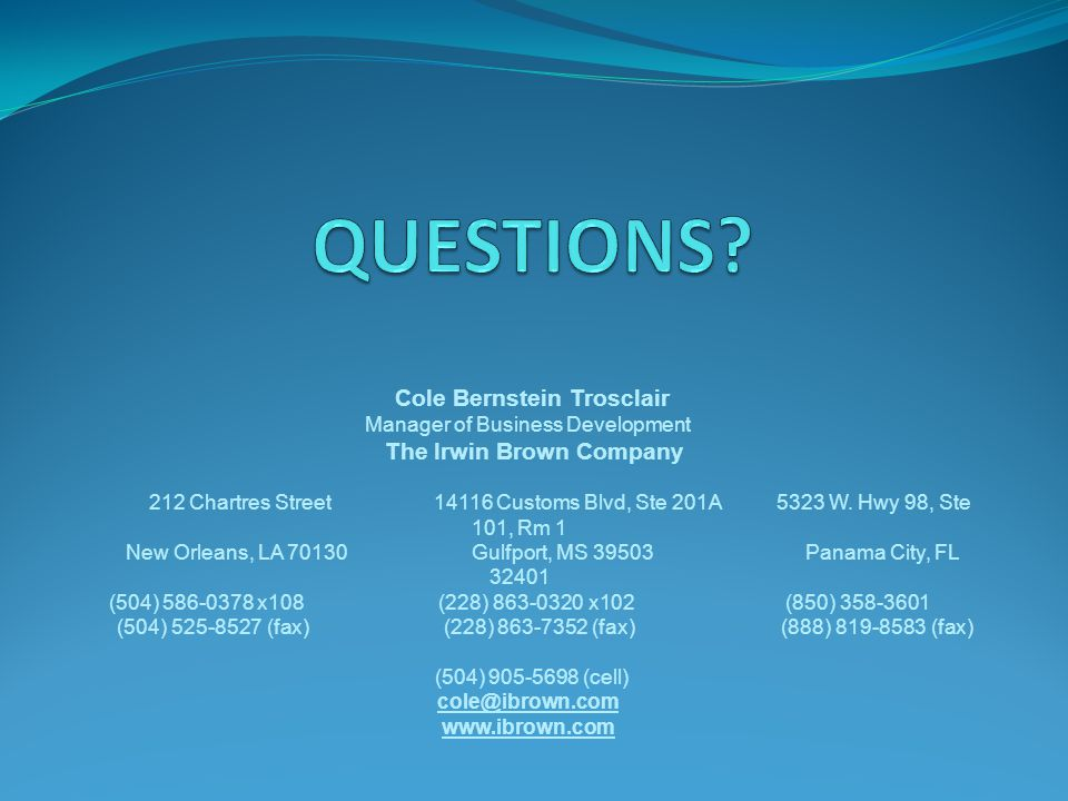 QUESTIONS Cole Bernstein Trosclair Manager of Business Development