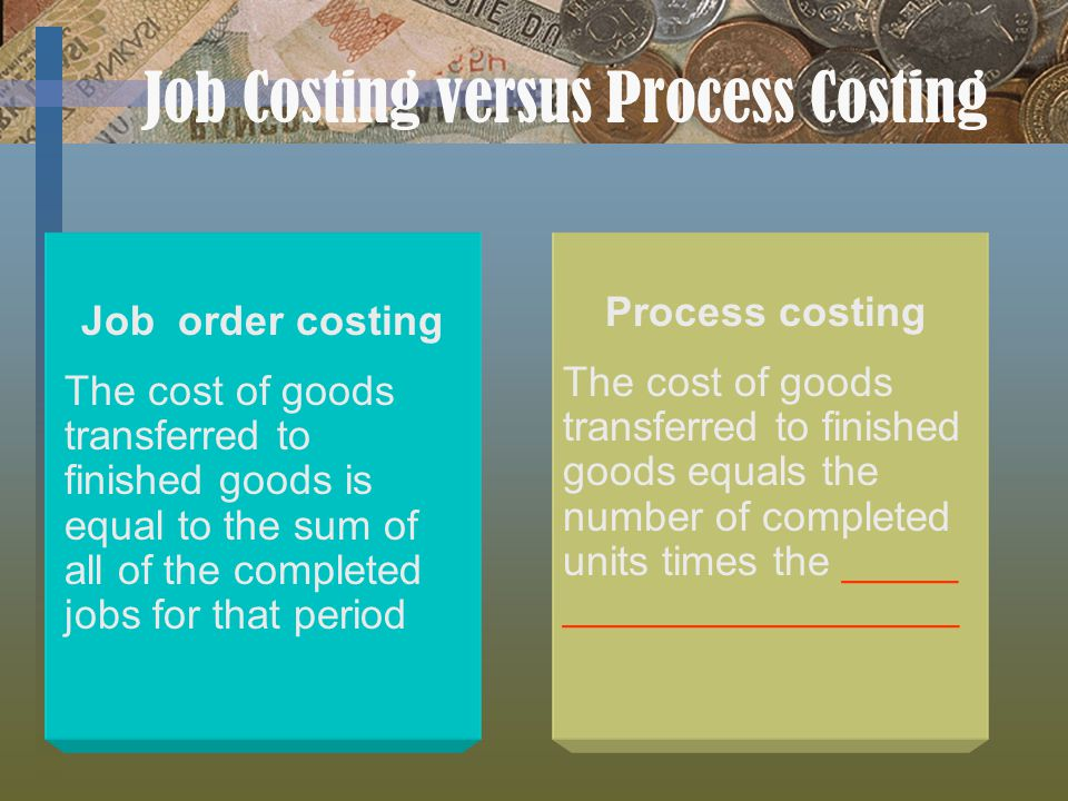 Job Costing versus Process Costing