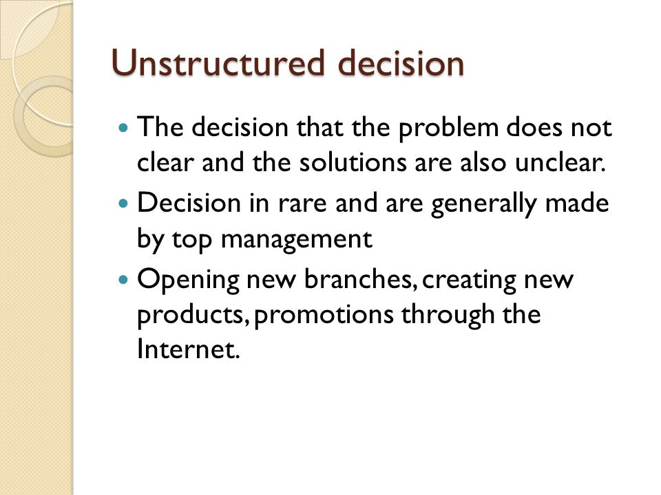 Unstructured decision