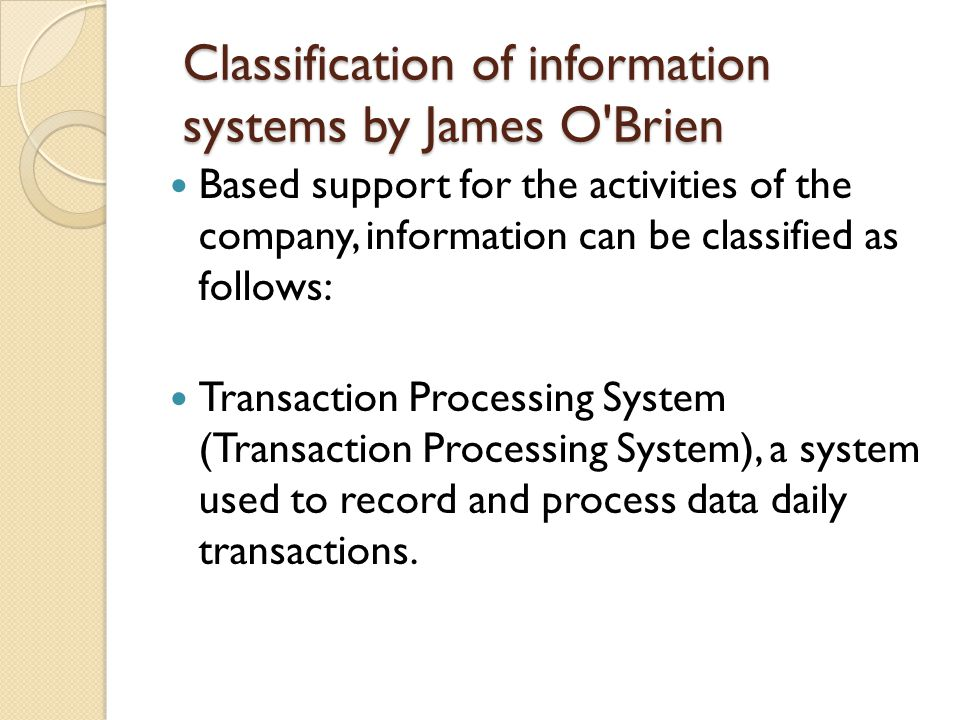 Classification of information systems by James O Brien