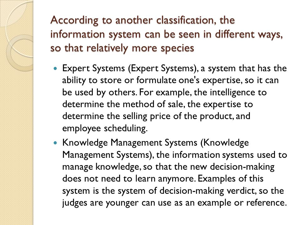 According to another classification, the information system can be seen in different ways, so that relatively more species