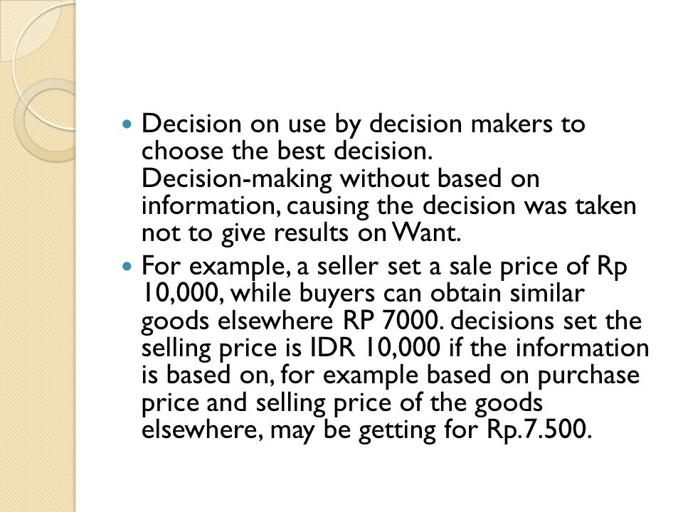 Decision on use by decision makers to choose the best decision