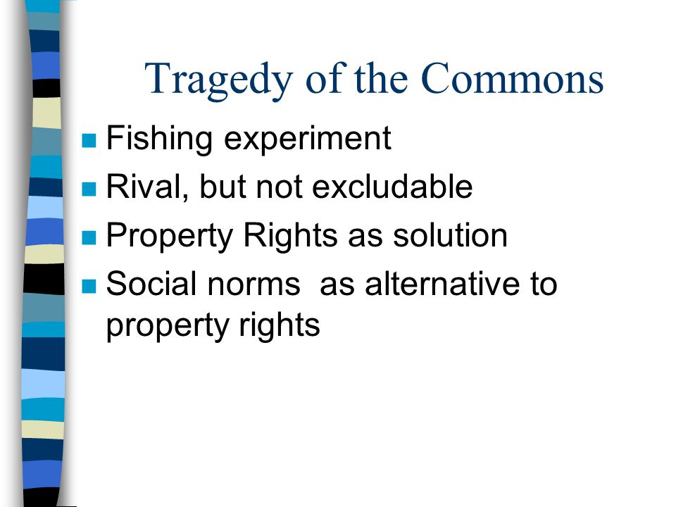 Tragedy of the Commons Fishing experiment Rival, but not excludable
