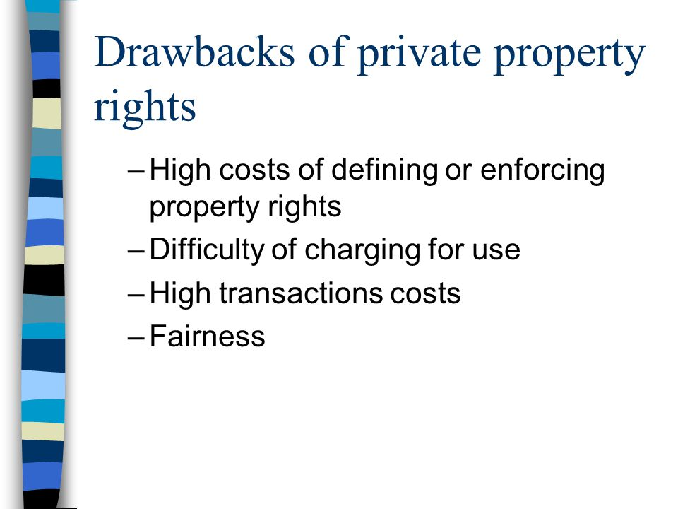 Drawbacks of private property rights
