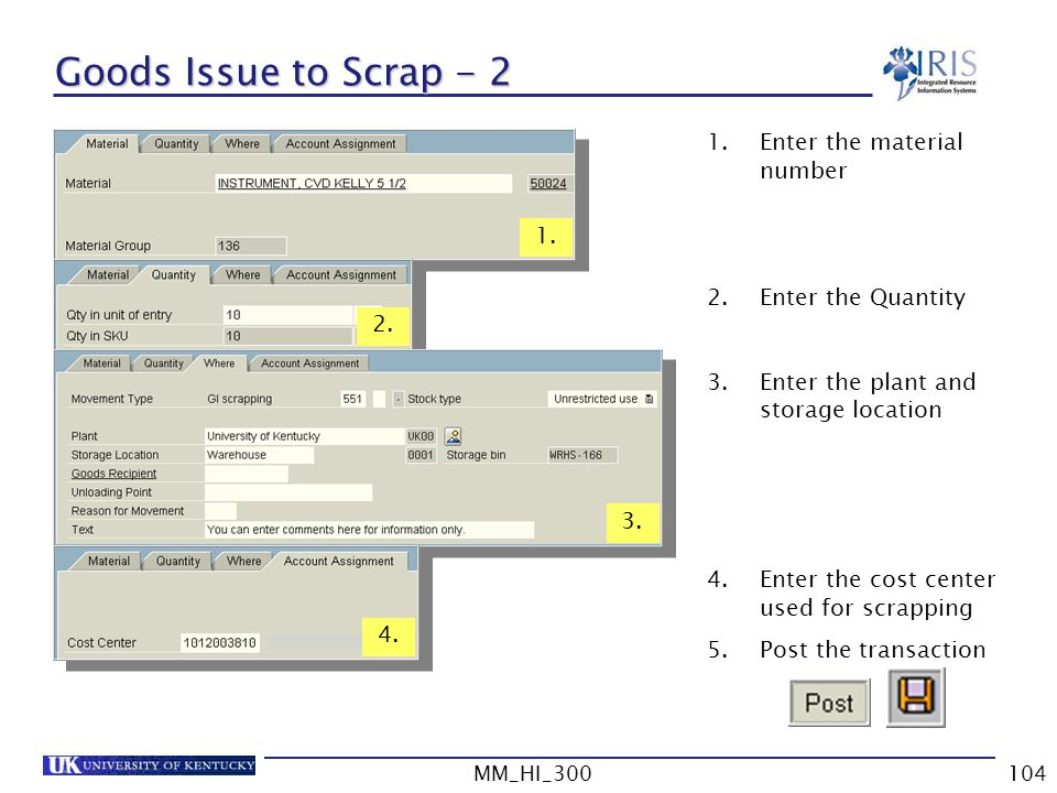 Goods Issue to Scrap - 2 Enter the material number Enter the Quantity