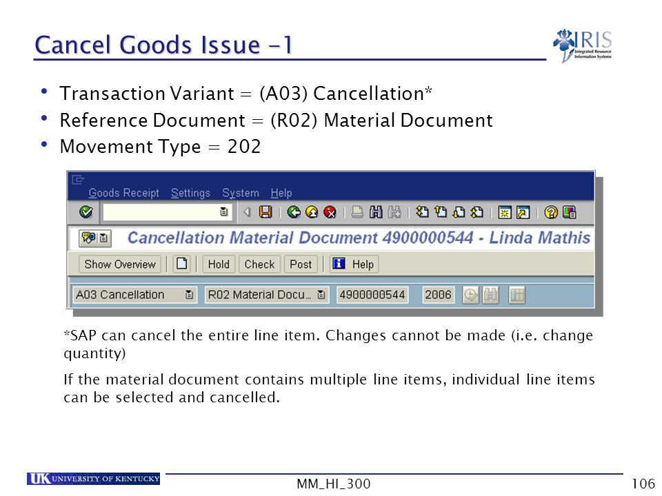 Cancel Goods Issue -1 Transaction Variant = (A03) Cancellation*