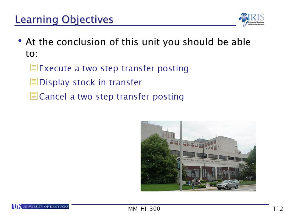 Learning Objectives At the conclusion of this unit you should be able to: Execute a two step transfer posting.