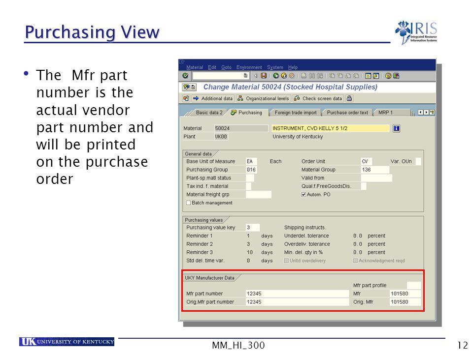 Purchasing View The Mfr part number is the actual vendor part number and will be printed on the purchase order.