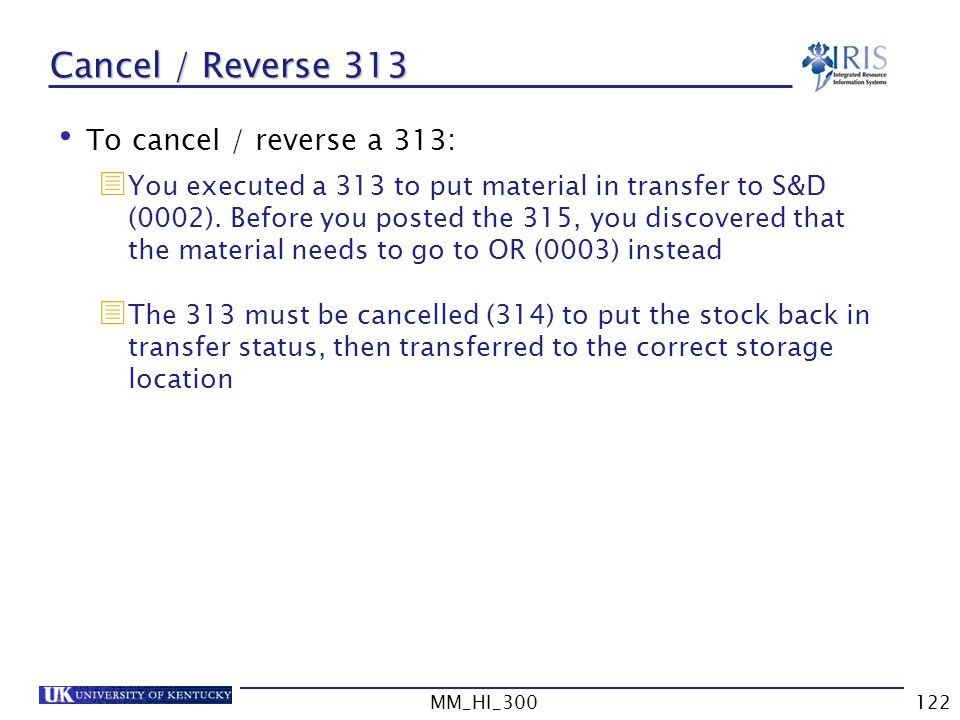 Cancel / Reverse 313 To cancel / reverse a 313:
