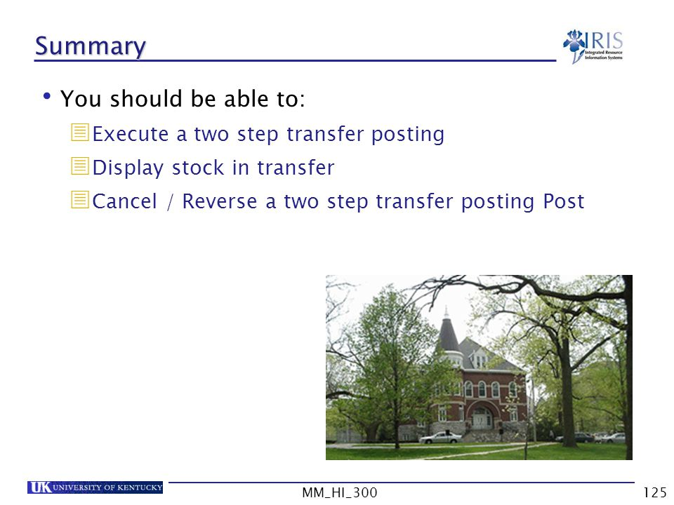 Summary You should be able to: Execute a two step transfer posting