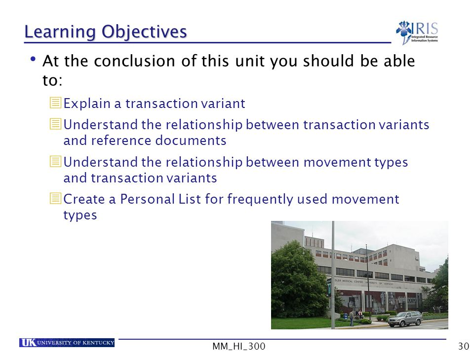 Learning Objectives At the conclusion of this unit you should be able to: Explain a transaction variant.