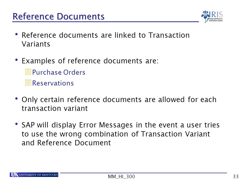 Reference Documents Reference documents are linked to Transaction Variants. Examples of reference documents are: