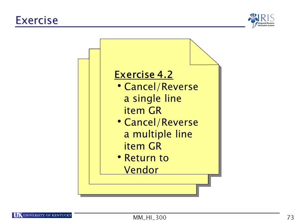 Exercise Exercise 4.2 Cancel/Reverse a single line item GR