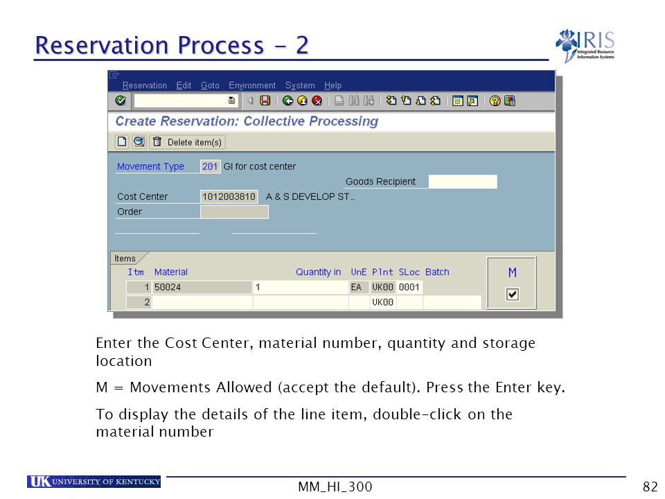 Reservation Process - 2 Enter the Cost Center, material number, quantity and storage location.