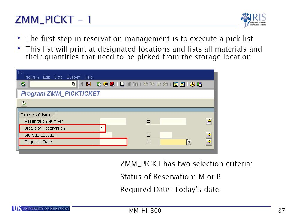 ZMM_PICKT - 1 The first step in reservation management is to execute a pick list.