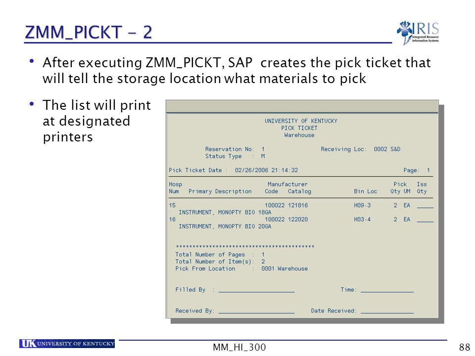 ZMM_PICKT - 2 After executing ZMM_PICKT, SAP creates the pick ticket that will tell the storage location what materials to pick.