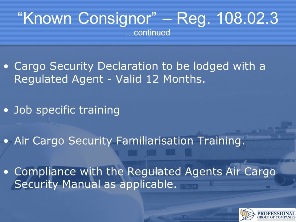 Known Consignor – Reg. 108.02.3 …continued