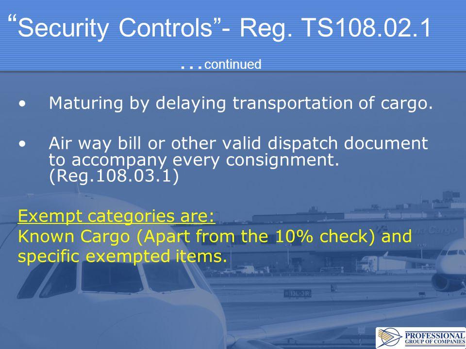 Security Controls - Reg. TS108.02.1 …continued